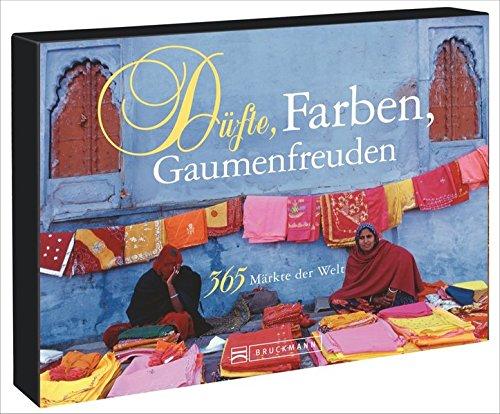 Tischaufsteller - Düfte, Farben, Gaumenfreuden: 365 Märkte der Welt