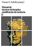 Manual de técnicas de terapia y modificación de conducta: 1196 (Siglo XXI de España General)