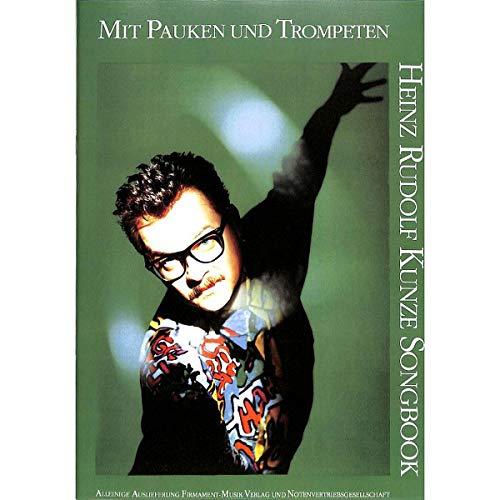 Heinz Rudolf kunze: Met pauken en trompetten: Songbook voor zang en piano met gitaaraccoorden - plus praktisch potlood - 16 populaire songs o.a. met je is mijn hele hart (muziek/sheet music)