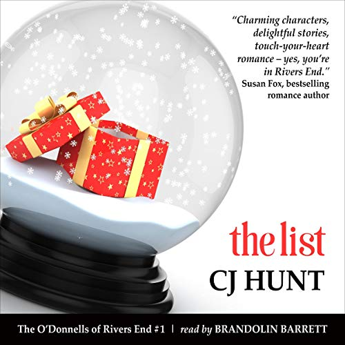 The List     A Rivers End Romance Novella (Selina+Connor) (The O'Donnells of Rivers End, Book 1)              By:                                                                                                                                 CJ Hunt                               Narrated by:                                                                                                                                 Brandolin Barrett                      Length: 2 hrs and 34 mins     Not rated yet     Overall 0.0