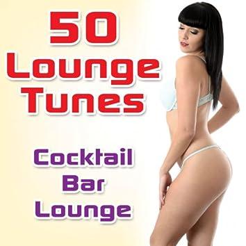 50 Lounge Tunes: Cocktail Bar Lounge