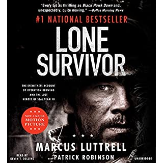 Lone Survivor     The Eyewitness Account of Operation Redwing and the Lost Heroes of SEAL Team 10              Written by:                                                                                                                                 Marcus Luttrell,                                                                                        Patrick Robinson                               Narrated by:                                                                                                                                 Kevin T. Collins                      Length: 14 hrs and 17 mins     54 ratings     Overall 4.9