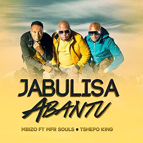 Mbizo feat. MFR Souls & Tshepo King