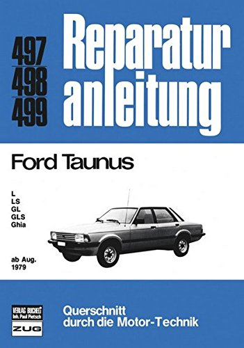 Ford Taunus L / LS / GL / GLS / Ghia: L, LS, GL, GLS, Ghia (Reparaturanleitungen)