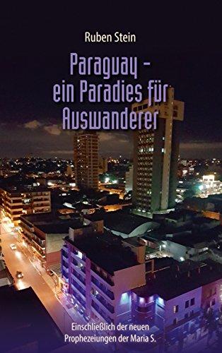 Paraguay – ein Paradies für Auswanderer