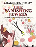 Chameleon the Spy and the Case of the Vanishing Jewels (Chameleon the Spy Books) 0690043686 Book Cover