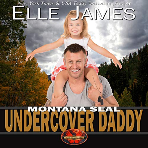 Montana SEAL Undercover Daddy  audiobook cover art