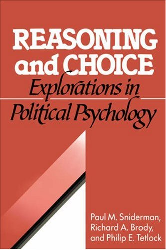Compare Textbook Prices for Reasoning and Choice Cambridge Studies in Public Opinion and Political Psychology Reprint Edition ISBN 9780521407700 by Sniderman/Brody/Tetlock