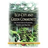 Eco-City and Green Community: The Evolution of Planning Theory and Practice (Environmental Science, Engineering and Technology)