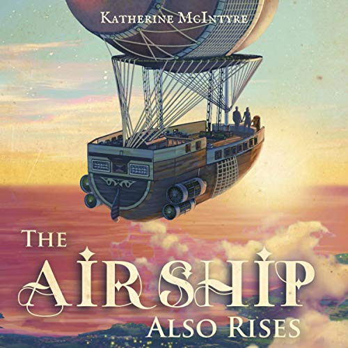 The Airship Also Rises audiobook cover art