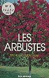 Les arbustes décoratifs (non conifères) (French Edition)