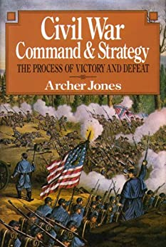 Civil War Command And Strategy: The Process Of Victory And Defeat by [Jones Archer]