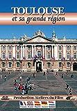 Toulouse et sa grande région [Francia] [DVD]