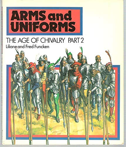 Arms and Uniforms: the Age of Chivalry Part 2