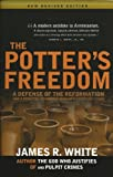 By James R White - Potter's Freedom, The (Revised edition) (11/24/07)