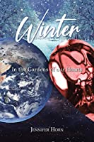 Winter: In the Gardens of our Hearts