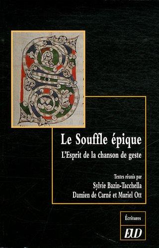 Le Souffle épique: L'esprit de la chanson de geste - Etudes en l'honneur de Bernard Guidot