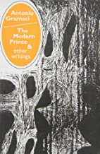 By Antonio Gramsci Modern Prince and Other Writings