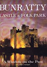 Bunratty Castle and Folk Park: A Window on the Past