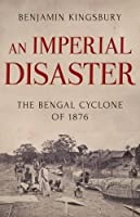 An Imperial Disaster: The Bengal Cyclone of 1876