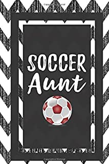 Soccer Aunt: Gifts For Aunts Journal Lined Notebook To Write In