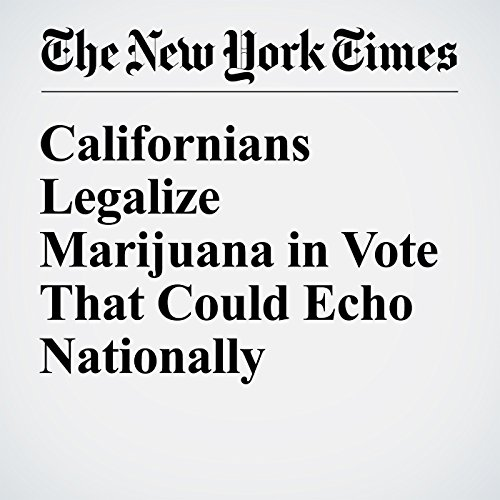 Californians Legalize Marijuana in Vote That Could Echo Nationally audiobook cover art