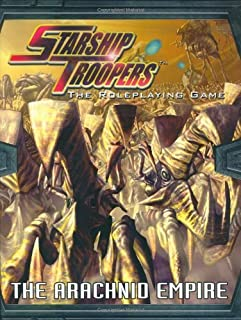 Starship Troopers RPG: The Arachnid Empire (Starship Troopers: The Roleplaying Game) by J. C. Alvarez (2006-02-15)