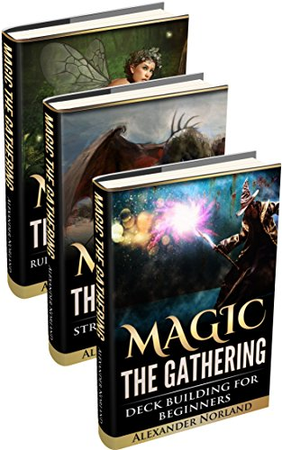 Magic The Gathering: Rules and Getting Started, Strategy Guide, Deck Building For Beginners (English Edition)