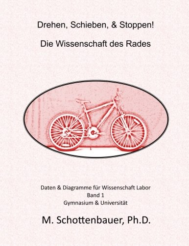 Drehen, Schieben, & Stoppen! Die Wissenschaft des Rades: Daten & Diagramme für Wissenschaft Labor: Band 1