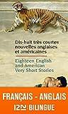 Bilingue français-anglais : 18 English and American Very Short Stories - 18 très courtes nouvelles anglaises et américaines (Langue pour tous bilingue t. 12772)