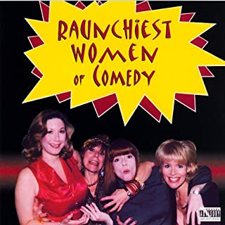 Raunchiest Women of Comedy audiobook cover art