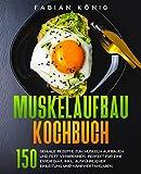Muskelaufbau Kochbuch: 150...