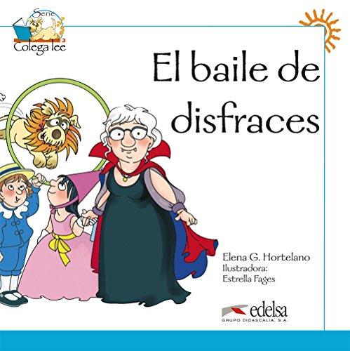 Colega lee 1 - 4 el baile de disfraces: El baile de disfraces (reader level 1) (Lecturas - Nios - Colega lee - Nivel A1)