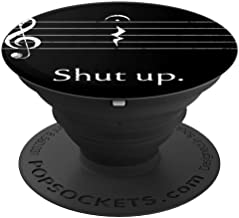 Funny Music Shut up Quarter Rest and Fermata - PopSockets Grip and Stand for Phones and Tablets