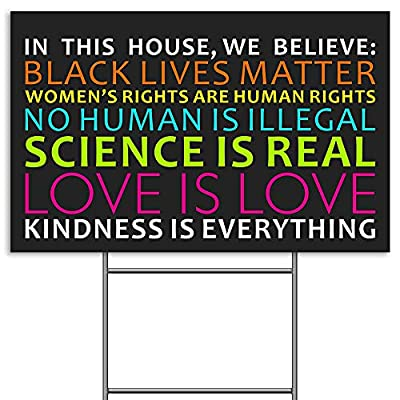 Black Lives Matter Yard Sign, We Believe Women's Rights Human Rights Science Love Kindness Anti-Racism BLM Movement Lawn Sign, 2-Sided Print Corrugated Plastic Banner w/ Metal H Stake for Patio Garden