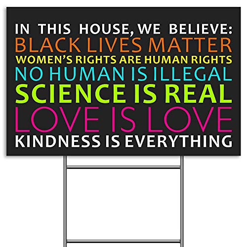 We Believe Lawn Sign, Black Lives Matter Human Rights Science Love Kindness Anti-Racism BLM Movement Yard Sign, Double Sided Print Corrugated Plastic Banner w/ Metal Stake for Outdoor Patio Garden