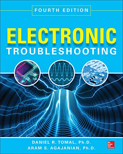 Compare Textbook Prices for Electronic Troubleshooting, Fourth Edition 4 Edition ISBN 9780071819909 by Tomal, Daniel,Agajanian, Aram