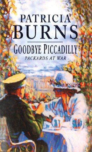 Goodbye Piccadilly (English Edition)