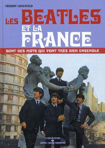 Les Beatles et la France sont des mots qui vont très bien ensemble