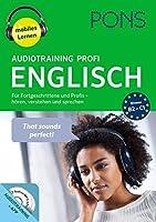 PONS Audiotraining Profi Englisch. Fuer Fortgeschrittene und Profis: hoeren, verstehen und sprechen