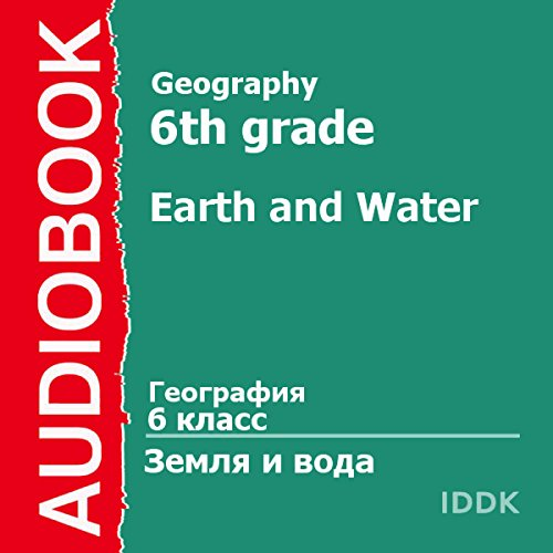 Geography for 6th Grade: Earth and Water [Russian Edition] audiobook cover art