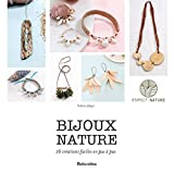 Bijoux nature: 16 créations faciles en pas à pas (Esprit nature)