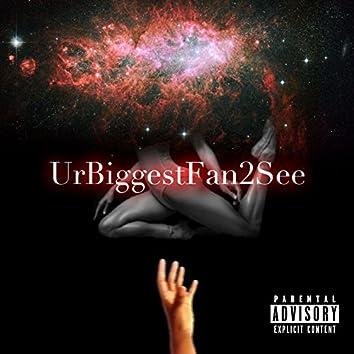 Ur Bigfest Fan 2 See