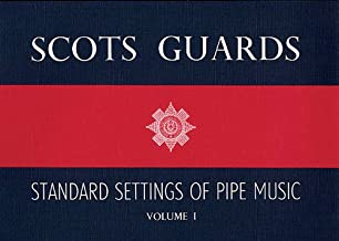 Scots Guards - Volume 1: Standard Settings of Pipe Music