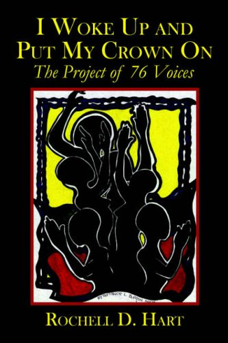 I Woke Up And Put My Crown on: The Project of 76 Voices