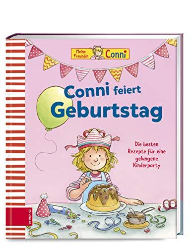 Conni feiert Geburtstag: Die Lieblingsrezepte von Conni, ihrer Familie und ihren Freunden