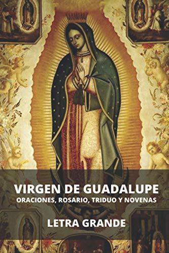 Virgen de Guadalupe. Oraciones, Rosario, Triduo y Novenas: Letra grande (Spanish Edition)