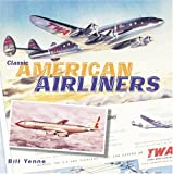 Classic American Airliners (Zenith Classics)