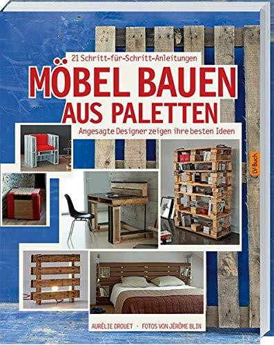 Möbel bauen aus Paletten: Angesagte Designer zeigen ihre besten Ideen.