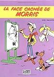 Lucky Luke (Bx Livres) Tome 0 - Face cachée de Morris (La)